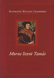 Chambers, Raymond Wilson - Morus Szent Tamás
