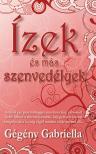 Gégény Gabriella - ÍZEK ÉS MÁS SZENVEDÉLYEK<!--span style='font-size:10px;'>(G)</span-->