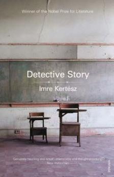 KERTÉSZ IMRE - DETECTIVE STORY
