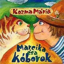 Kozma Mária - Marcika és a kóborok