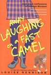 Louise Rennison - Away Laughing on a Fast Camel - Even More Confessions of Geogia Nicolson [antikvár]