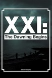 Gregory Dawn - XXI: The Dawning Begins [eKönyv: epub,  mobi]