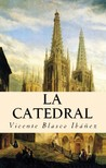 Vicente Blasco Ibánez - La Catedral [eKönyv: epub,  mobi]