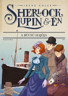 Irene Adler - Sherlock, Lupin és én 12. - A búcsú hajója