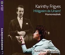 Karinthy Frigyes - HÖLGYEIM ÉS URAIM! - HUMORESZKEK - HANGOSKÖNYV