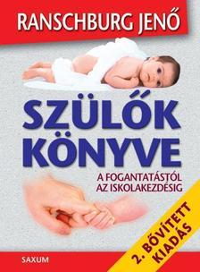 RANSCHBURG JENŐ - SZÜLŐK KÖNYVE - 2. BŐVÍTETT KIADÁS