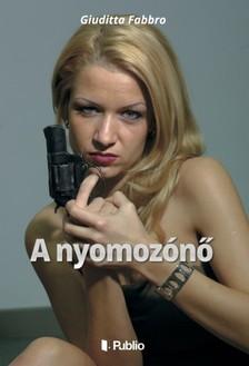 Fabbro Giuditta - A nyomozónő [eKönyv: epub, mobi]