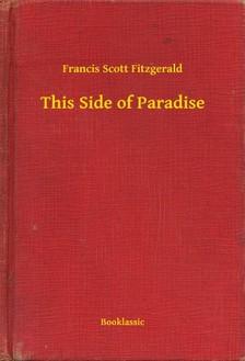 Fitzgerald Francis Scott - This Side of Paradise [eKönyv: epub, mobi]