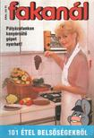- Fakanál 1991/3. - 101 étel belsőségekből [antikvár]