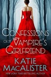 MacAlister Katie - Confessions of a Vampire's Girlfriend [eKönyv: epub,  mobi]