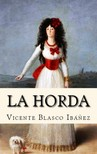 Vicente Blasco Ibánez - La Horda [eKönyv: epub,  mobi]