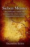 Roth Valentin - Sieben Meister [eKönyv: epub, mobi]