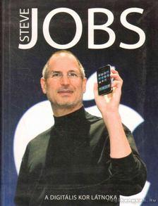 Steve Jobs - a digitális kor látnoka [antikvár]