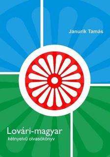 Janurik Tamás - Lovári-magyar kétnyelvű olvasókönyv