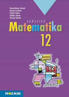 KOSZTOLÁNYI-KOVÁCS-PINTÉR- - MS-2312 SOKSZÍNŰ MATEMATIKA 12.