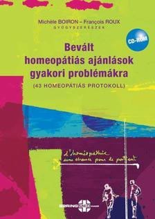Michéle Boiron - Francois Roux - Bevált homeopátiás ajánlások gyakori problémákra + CD melléklet