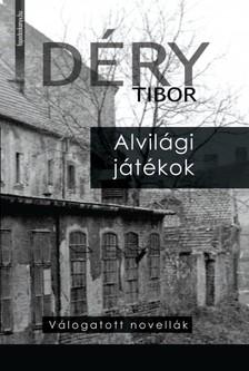 DÉRY TIBOR - Alvilági játékok [eKönyv: epub, mobi]