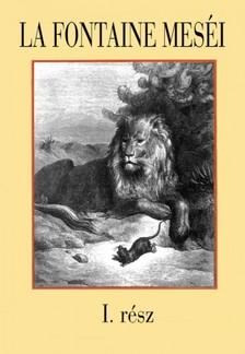 La Fontaine - La Fontaine meséi 1. rész [eKönyv: epub, mobi]