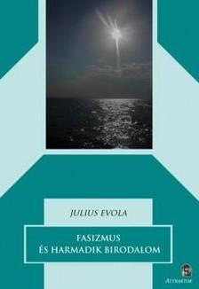 Julius Evola - Fasizmus és a harmadik birodalom ***