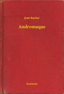 JEAN RACINE - Andromaque [eKönyv: epub, mobi]