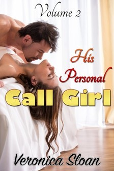 Sloan Veronica - His Personal Call Girl - Volume 2 [eKönyv: epub, mobi]