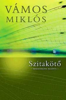 VÁMOS MIKLÓS - Szitakötő - Nemzedékünk regénye