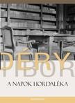 DÉRY TIBOR - A napok hordaléka [eKönyv: epub, mobi]<!--span style='font-size:10px;'>(G)</span-->