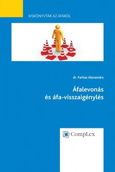 dr. Farkas Alexandra - Áfalevonás és áfa-visszaigénylés - Kiskönyvtár az áfáról 3. rész [eKönyv: epub, mobi]