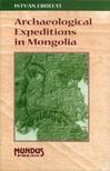 ERDÉLYI ISTVÁN - Archaeological Expeditions in Mongolia [eKönyv: pdf]