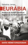 Sabatina James - Eurábia- Amikor az iszlám törvénye legyőzi az európai jogrendet [eKönyv: epub,  mobi]