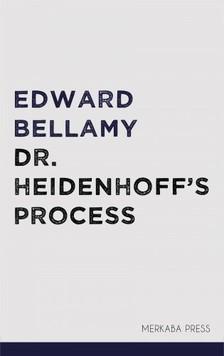 BELLAMY, EDWARD - Dr. Heidenhoff's Process [eKönyv: epub, mobi]