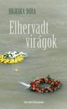 Brjeska Dóra - Elhervadt virágok [eKönyv: epub,  mobi]