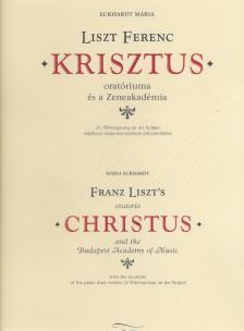 Eckhardt Mária - LISZT FERENC KRISZTUS ORATÓRIUMA ÉS A ZENEAKADÉMIA - MAGYAR-ANGOL