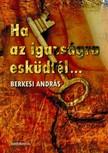 BERKESI ANDRÁS - Ha az igazságra esküdtél [eKönyv: epub,  mobi]