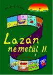 Maklári Tamás - LAZÁN NÉMETÜL II. - NYELVKÖNYV KÖZÉPHALADÓKNAK
