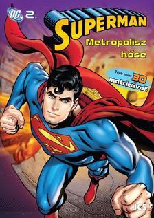 - Superman - Metropolisz hőse