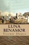 Vicente Ibanez Isaac Goldberg, - Luna Benamor [eKönyv: epub,  mobi]