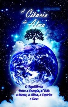 Marques Daniel - A Ciencia da Alma [eKönyv: epub, mobi]