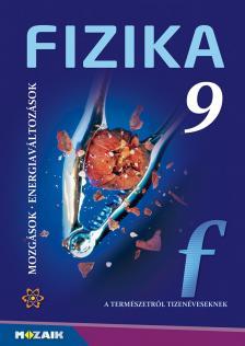 Dr. Halász Tibor - MS-2615 FIZIKA 9. - MOZGÁSOK, ENERGIAVÁLTOZÁSOK