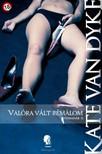 Kate Van Dyke - Valóra vált rémálom (Tűzmadár II.) [eKönyv: epub, mobi]<!--span style='font-size:10px;'>(G)</span-->
