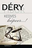 DÉRY TIBOR - Kedves bópeer... [eKönyv: epub, mobi]<!--span style='font-size:10px;'>(G)</span-->