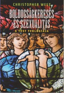 West - Boldogságkeresés és szexualitás - A test teológiája