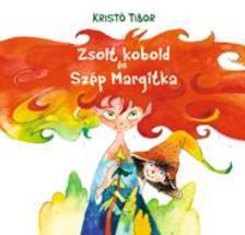 Kristó Tibor - Zsolt kobold és Szép Margitka