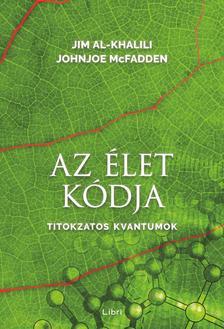 Al-Khalili, Jim-McFadden, Johnjoe - Az élet kódja - Titokzatos kvantumok
