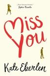 Eberlen, Kate - Miss You [eKönyv: epub, mobi]