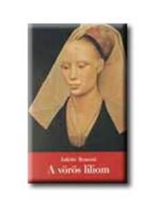 Juliette Benzoni - A VÖRÖS LILIOM - A FIRENZEI LÁNY II.