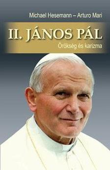 Michael Hesemann - Arturo Mari - II. János Pál - Örökség és karizma