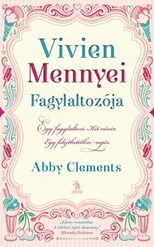 Abby Clements - Vivien Mennyei Fagylaltozója [eKönyv: epub, mobi]