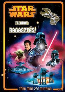 - - STAR WARS - RAGASZTÁS! 220 MATRICA - FOGLALKOZTATÓ 2.