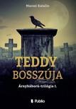 Katalin Marosi - Teddy bosszúja - Árnyháború-trilógia 1. [eKönyv: epub, mobi]<!--span style='font-size:10px;'>(G)</span-->